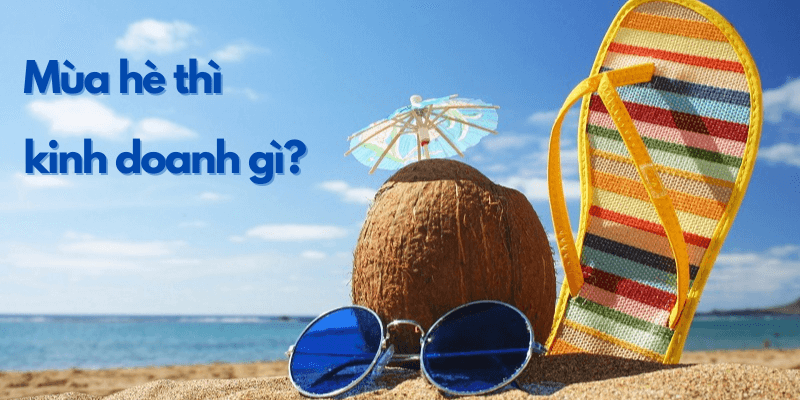 kinh doanh mùa hè thu lợi nhuận