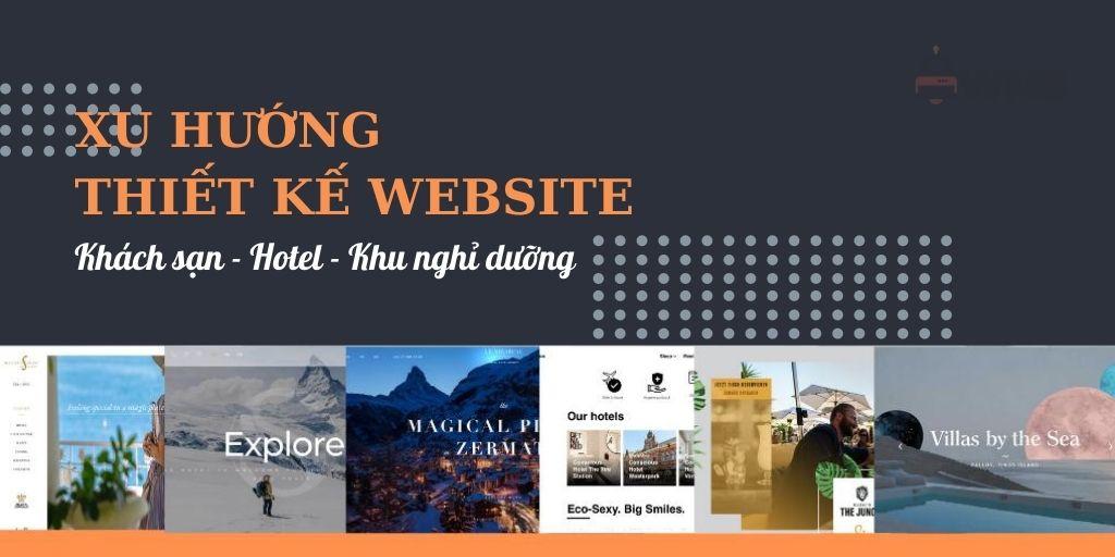 Xu hướng thiết kế website khách sạn - hotel - khu nghỉ dưỡng